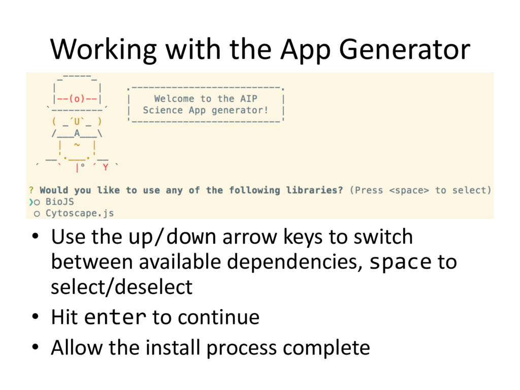 Working with the App Generator • Use the up/dow...