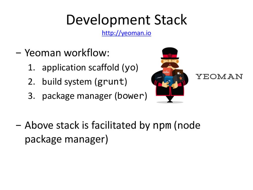 Development Stack http://yeoman.io - Yeoman wor...