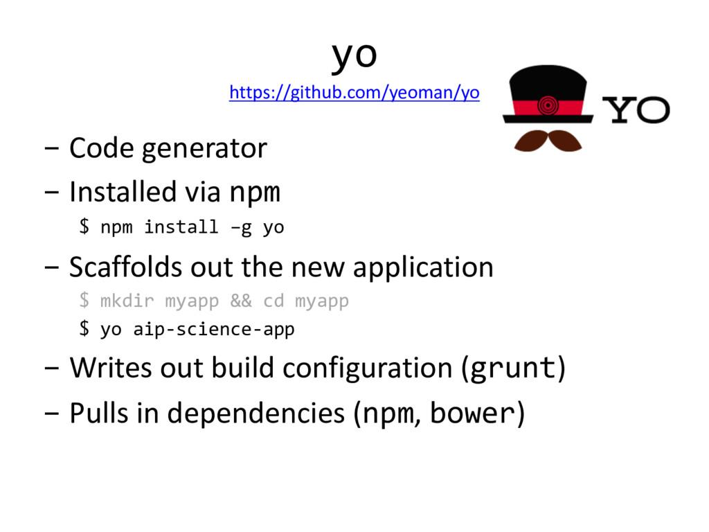 yo https://github.com/yeoman/yo - Code generato...