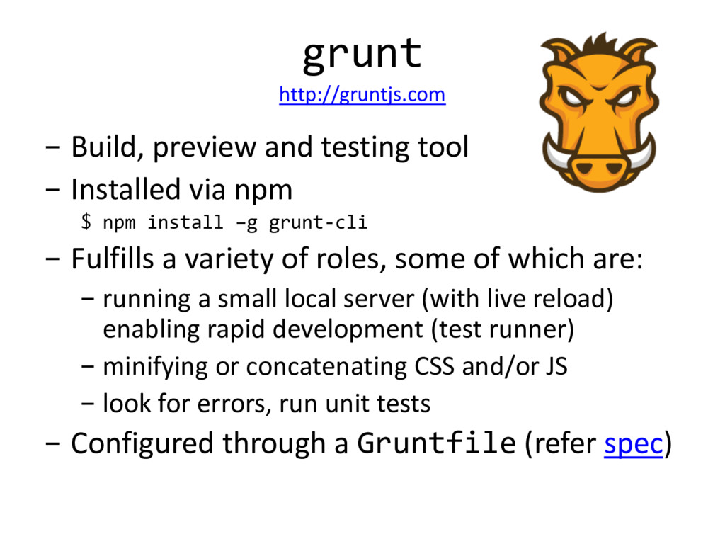 grunt http://gruntjs.com - Build, preview and t...