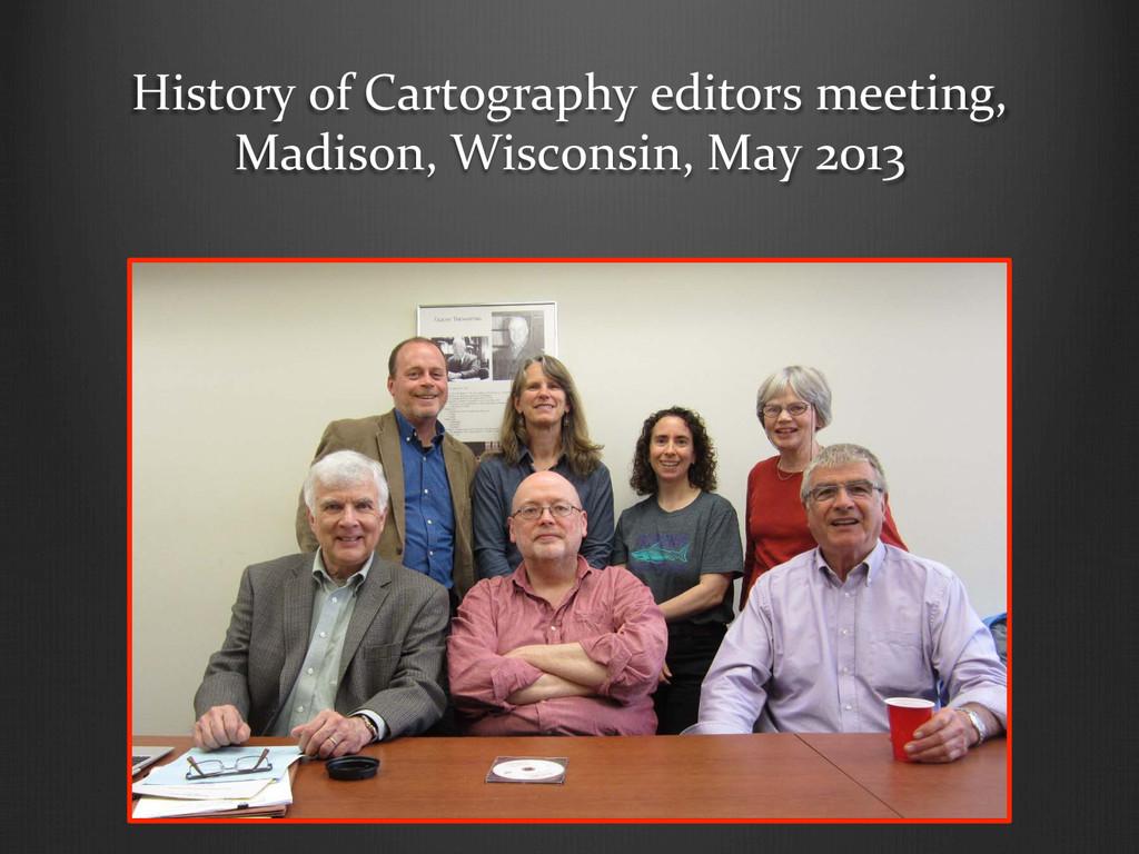 History of Cartography editors meet...