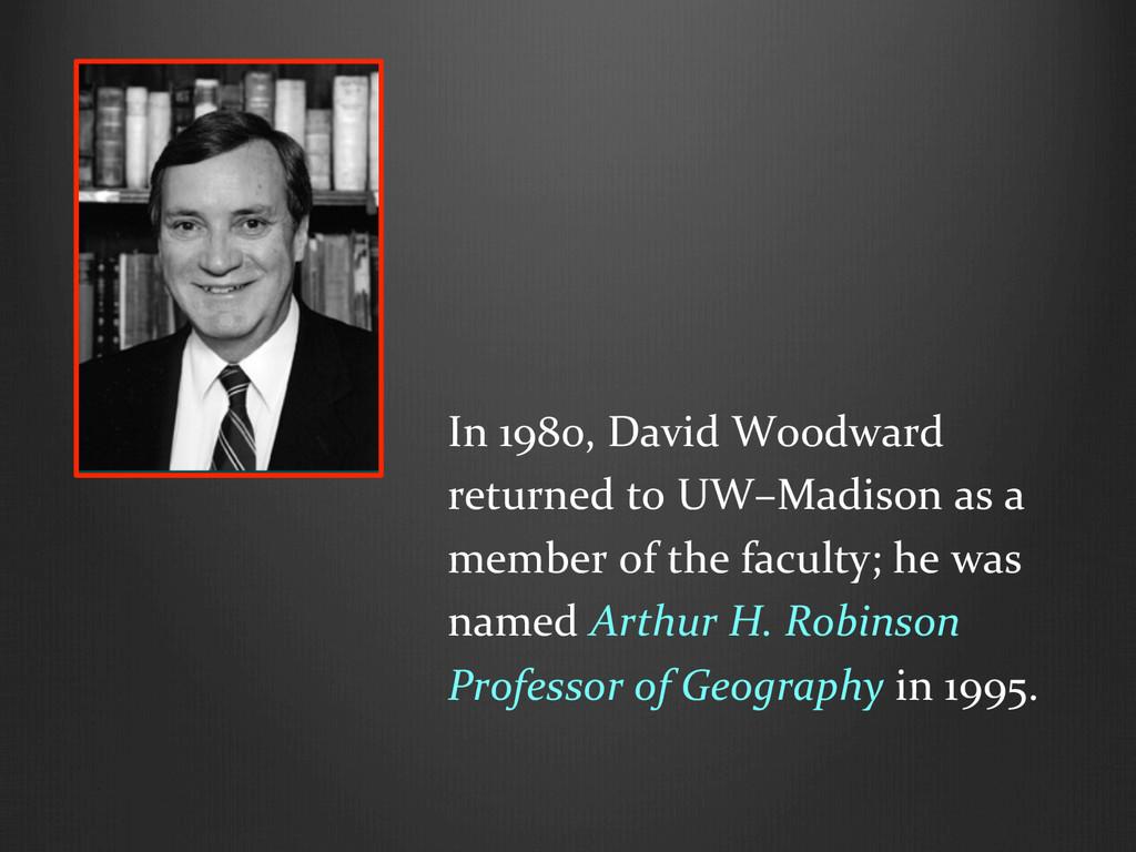 In 1980, David Woodward   return...