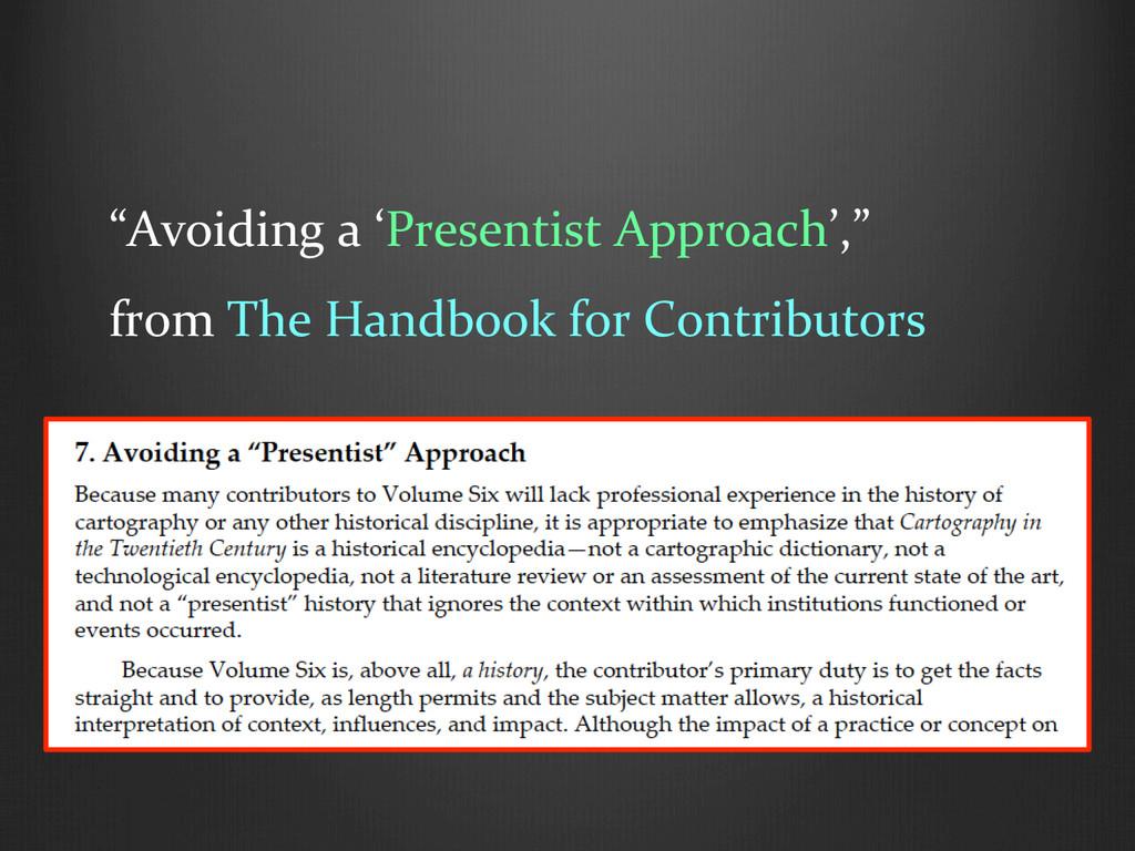 """""""Avoiding a 'Presentist Approach',"""" ..."""