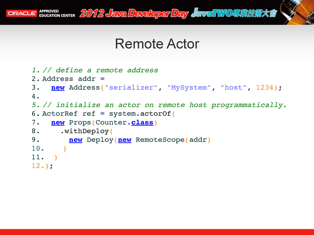Remote Actor 1. // define a remote address 2. A...