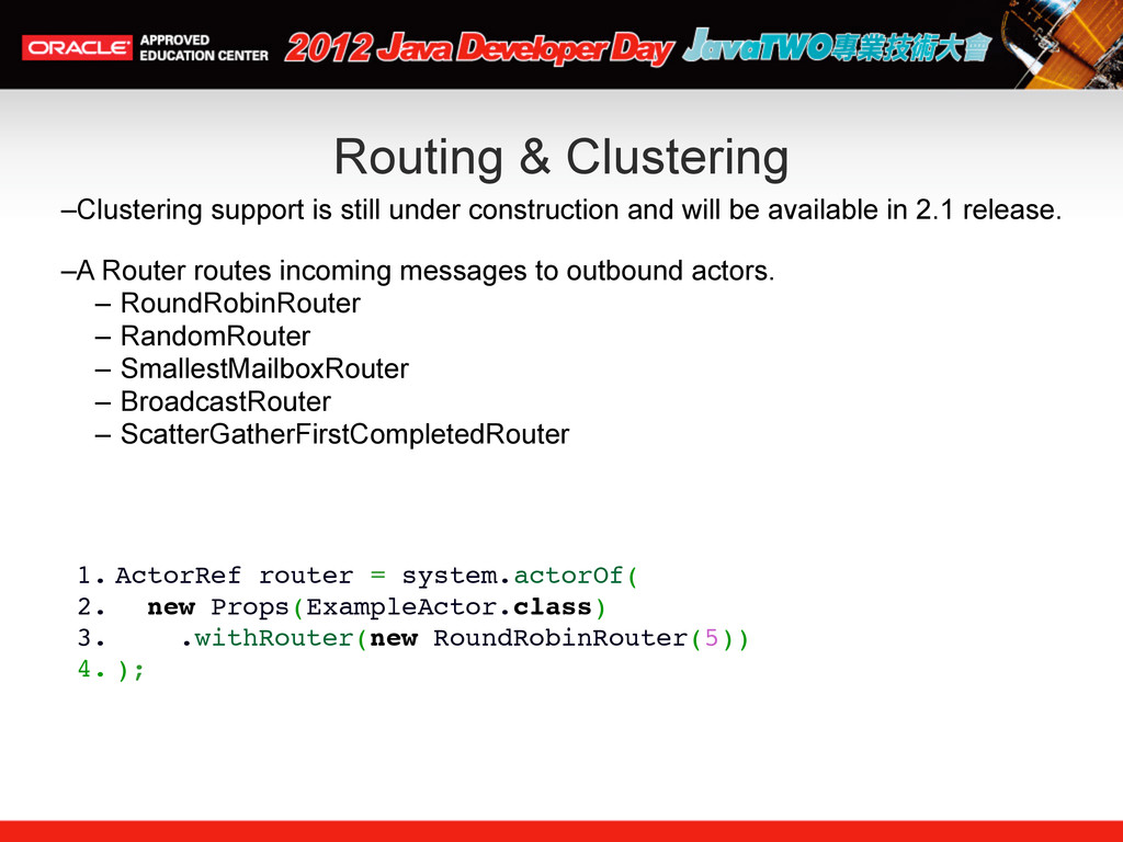 Routing & Clustering –Clustering support is sti...