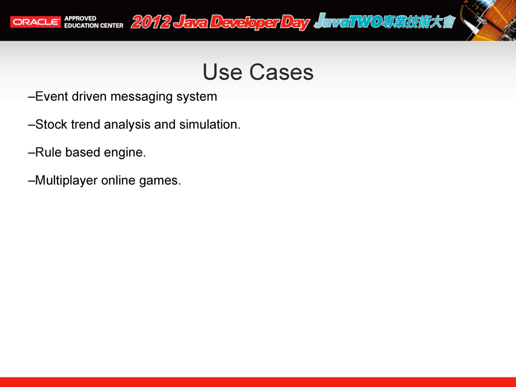 Use Cases –Event driven messaging system –Stock...