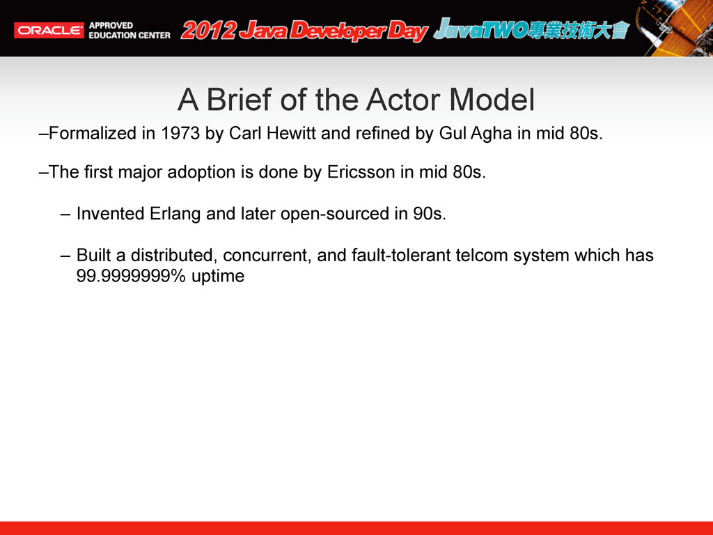 A Brief of the Actor Model –Formalized in 1973 ...