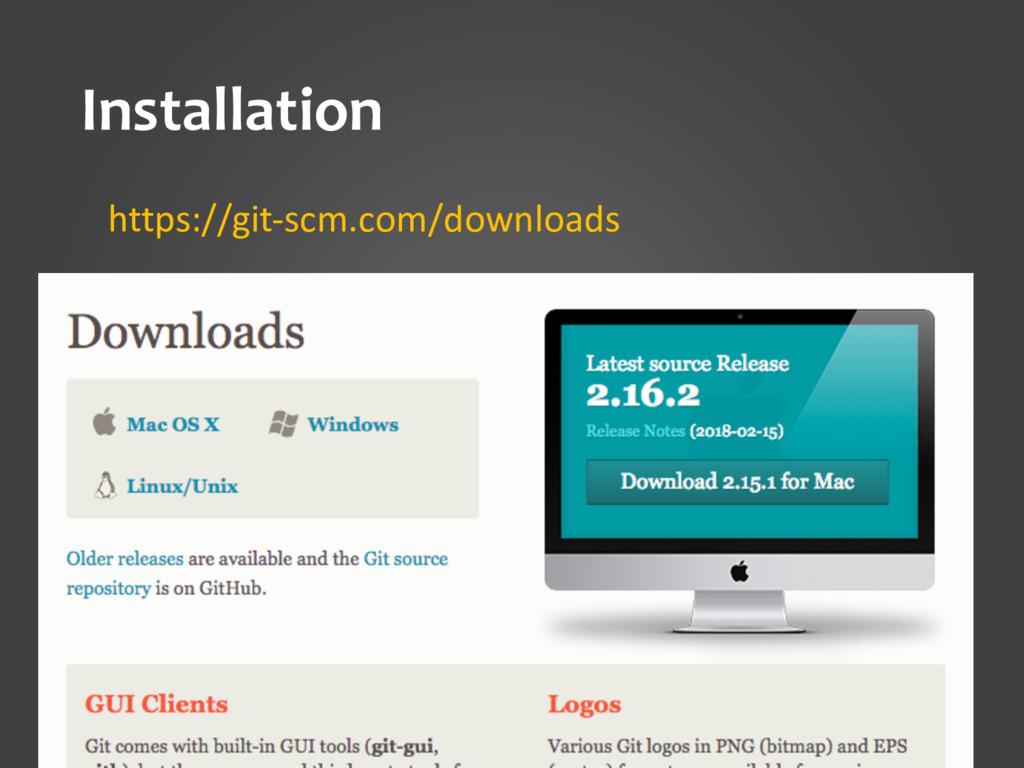 Installation https://git-scm.com/downloads