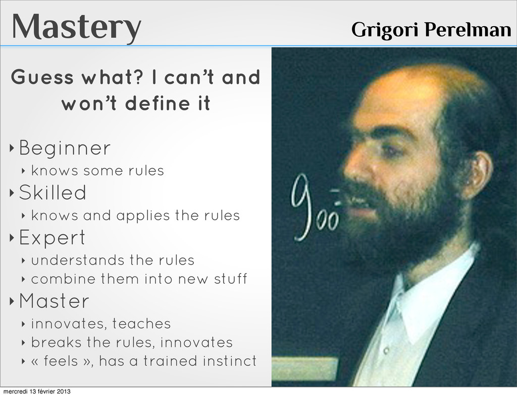 Mastery Grigori Perelman Guess what? I can't an...