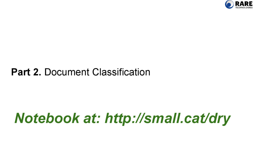 Part 2. Document Classification Notebook at: ht...