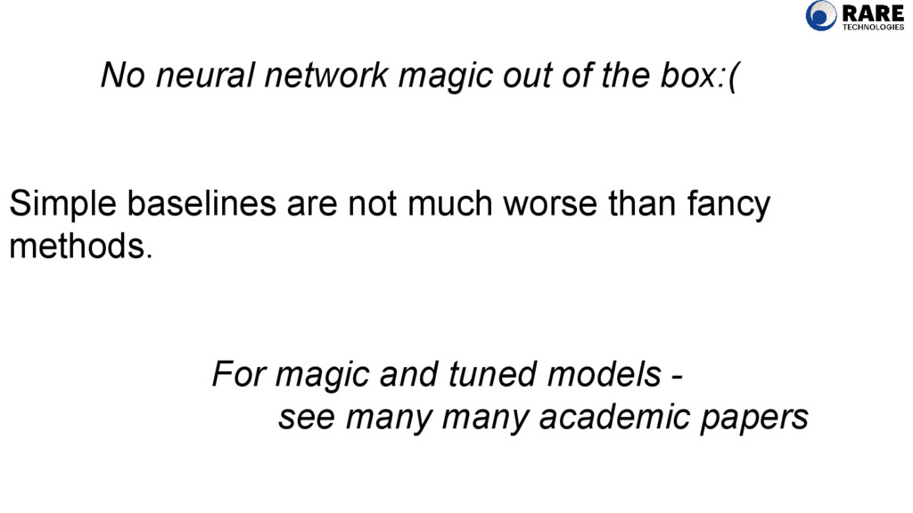 No neural network magic out of the box:( Simple...
