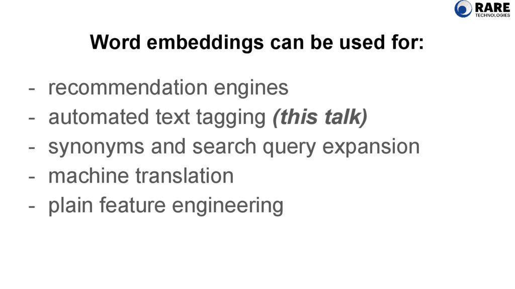 Word embeddings can be used for: - recommendati...