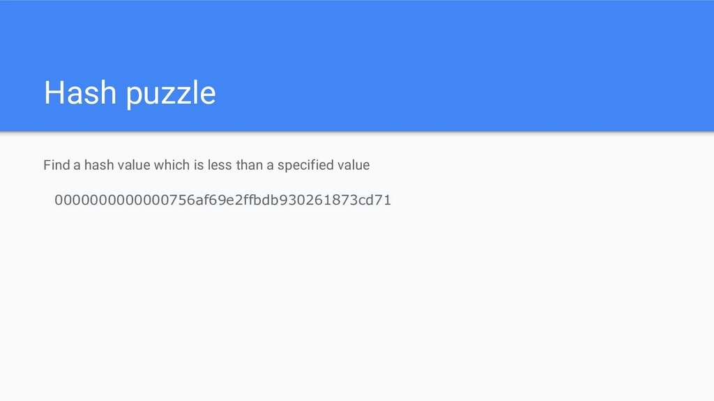 Hash puzzle Find a hash value which is less tha...
