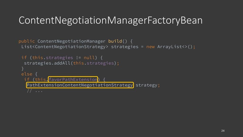 ContentNegotiationManagerFactoryBean 24 public ...