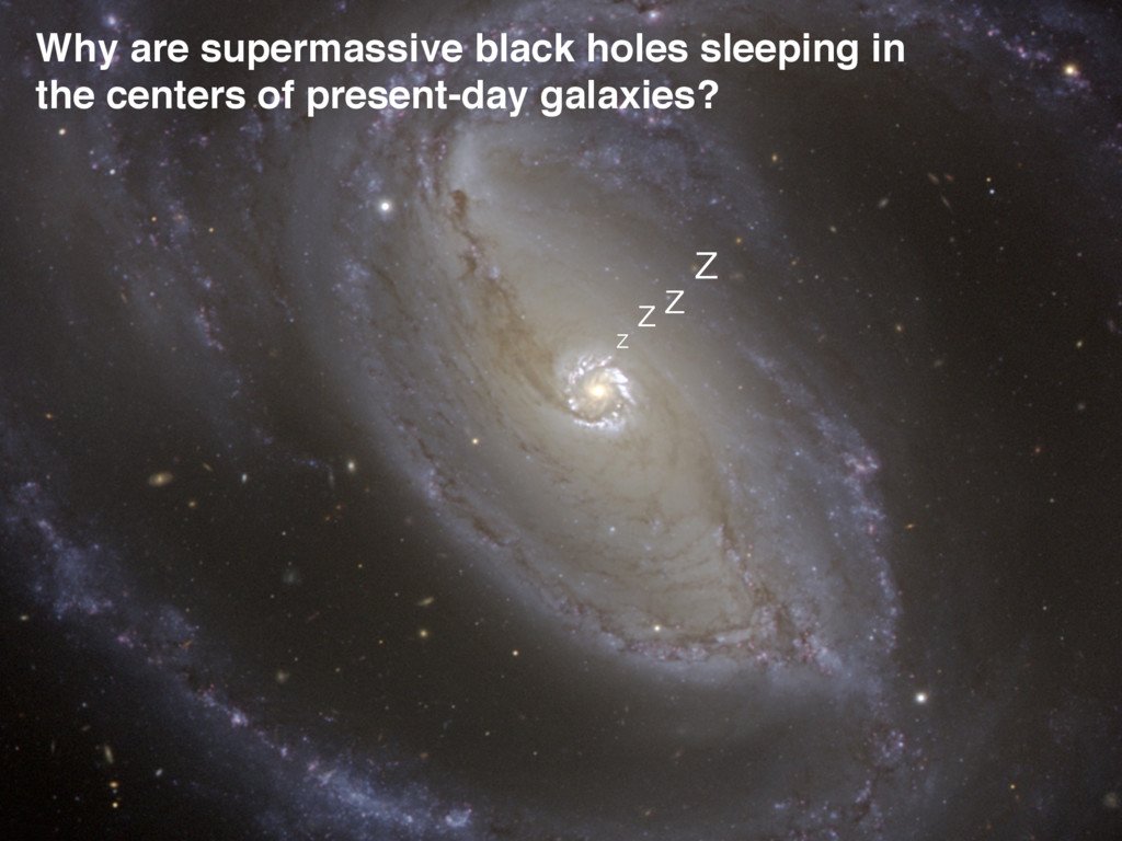 Why are supermassive black holes sleeping in th...
