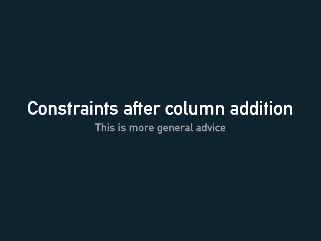 Constraints after column addition This is more ...