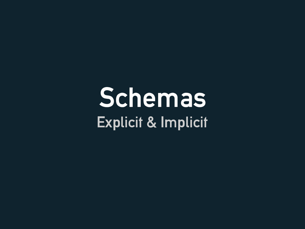 Schemas Explicit & Implicit