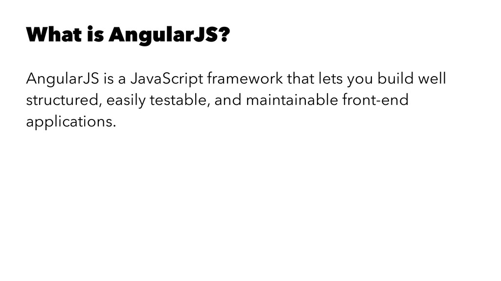 What is AngularJS? AngularJS is a JavaScript fr...