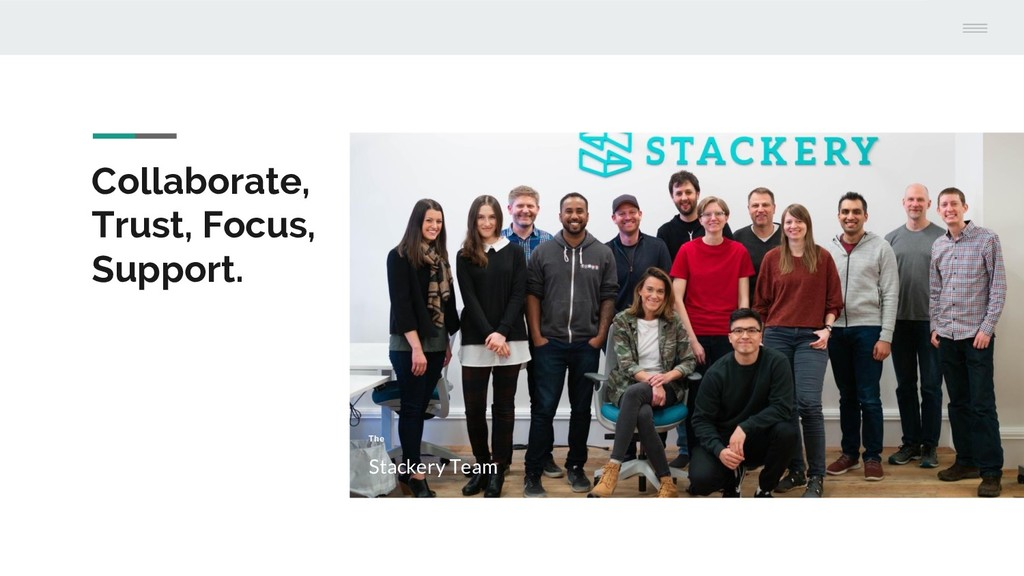 Collaborate, Trust, Focus, Support. The Stacker...
