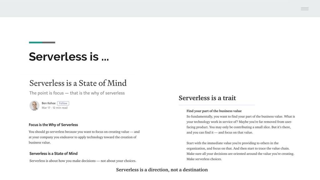 Serverless is ... Serverless is ...