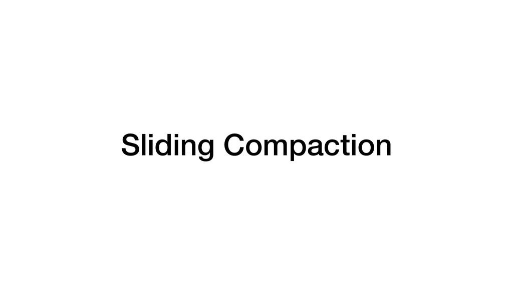 Sliding Compaction