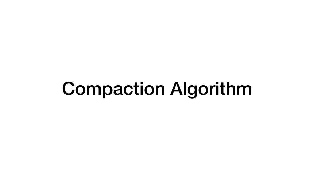 Compaction Algorithm