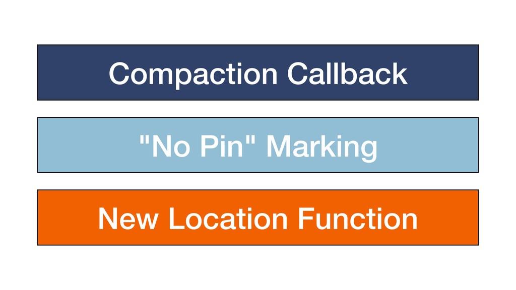 "Compaction Callback ""No Pin"" Marking New Locati..."