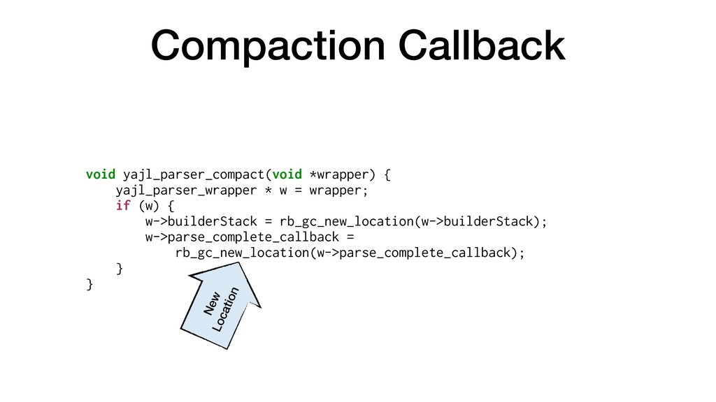 Compaction Callback void yajl_parser_compact(vo...