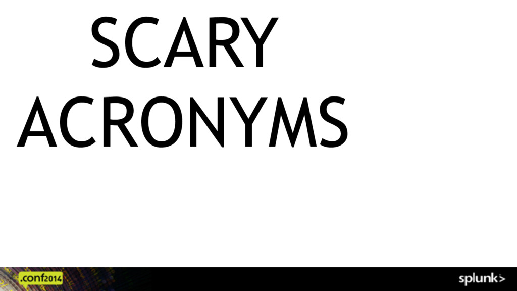 SCARY ACRONYMS