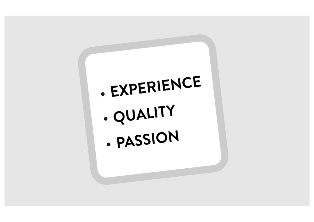 EXPERIENCE QUALITY PASSION