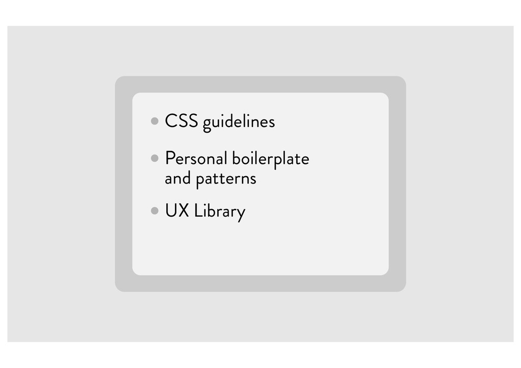 CSS guidelines Personal boilerplate and pattern...