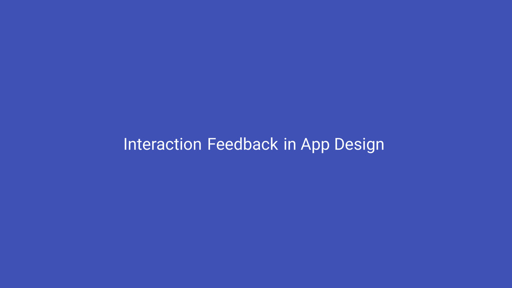Feedback in App Design Interaction