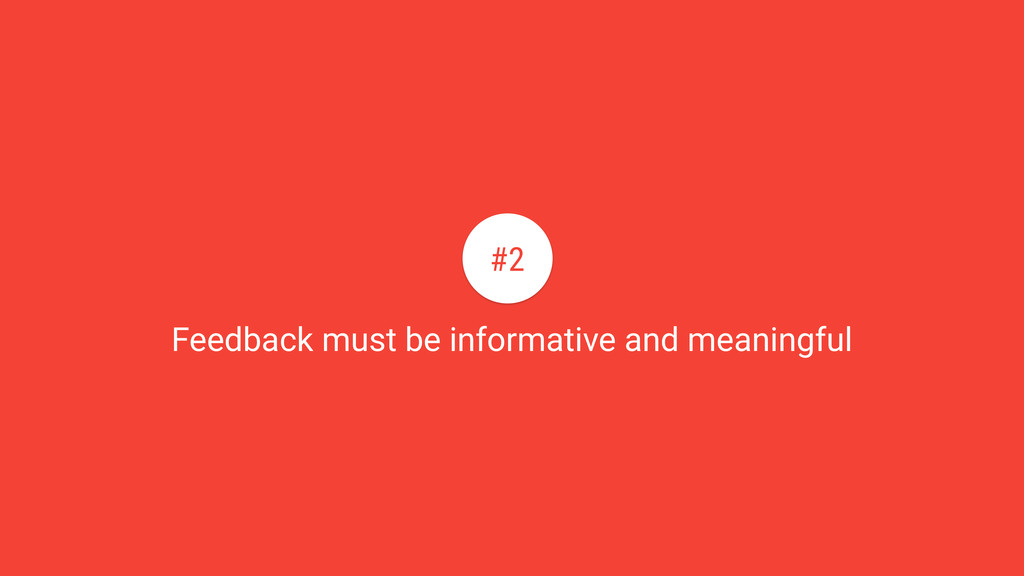Feedback must be informative and meaningful #2