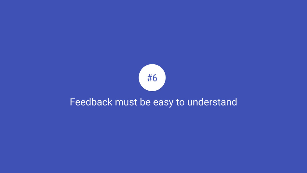 Feedback must be easy to understand #6