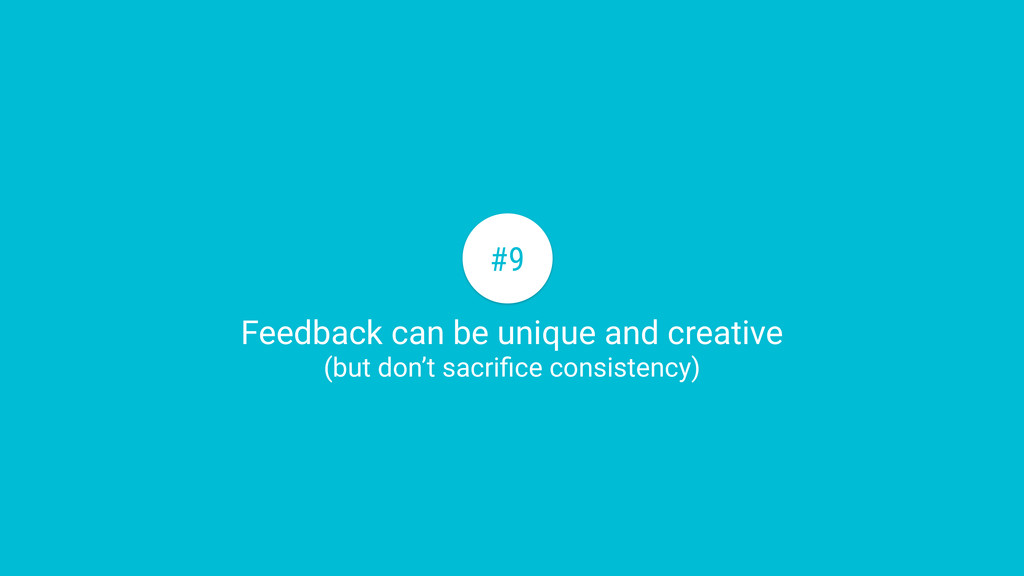 Feedback can be unique and creative (but don't ...
