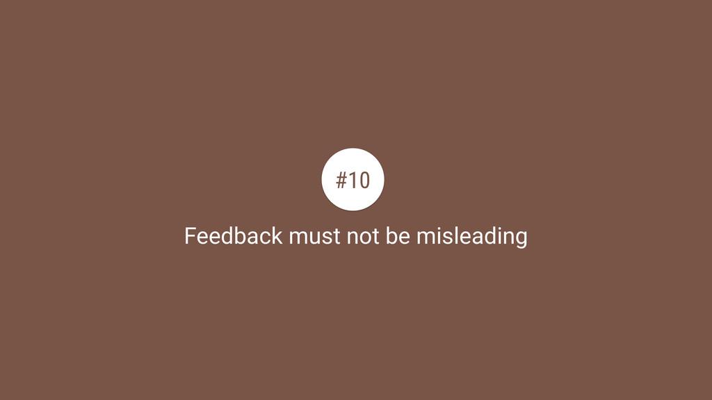 Feedback must not be misleading #10