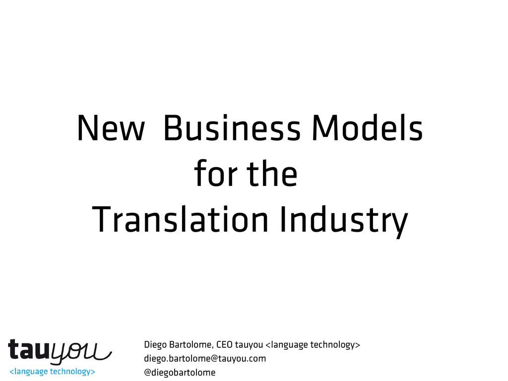 New Business Models for the Translation Industr...
