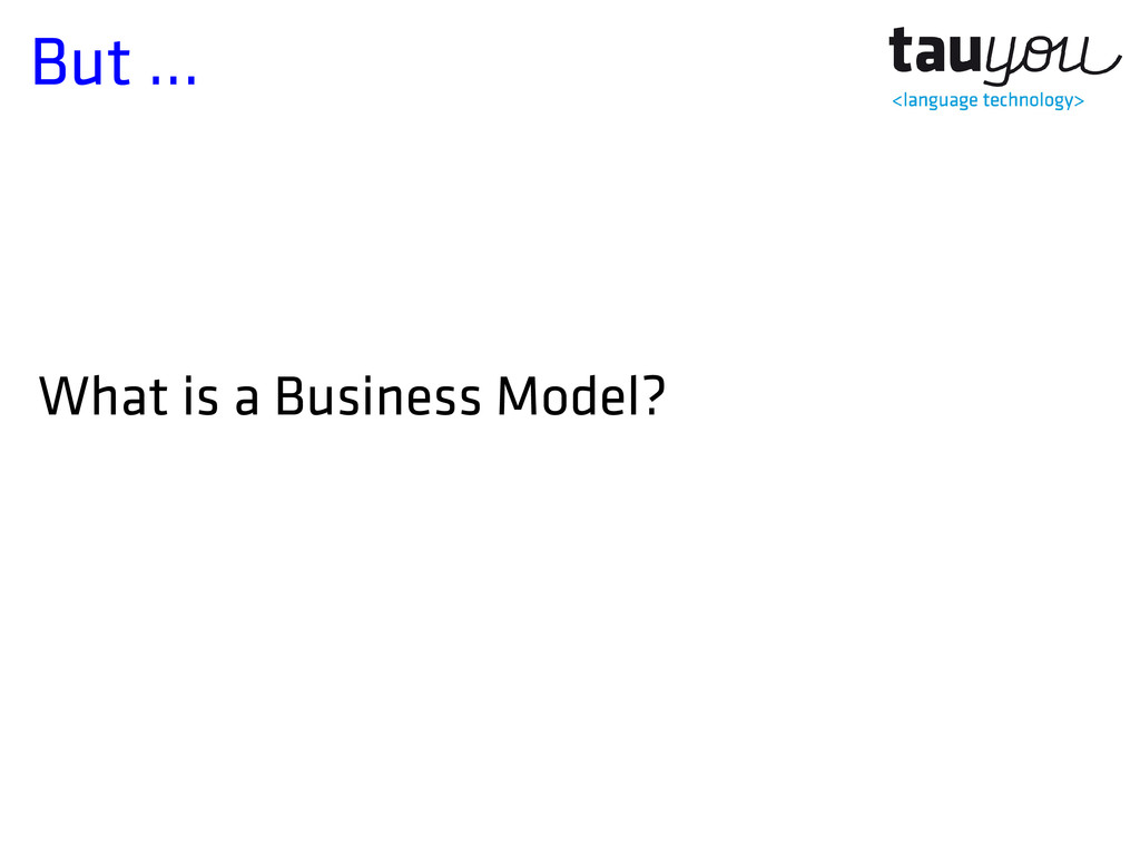 But ... What is a Business Model?
