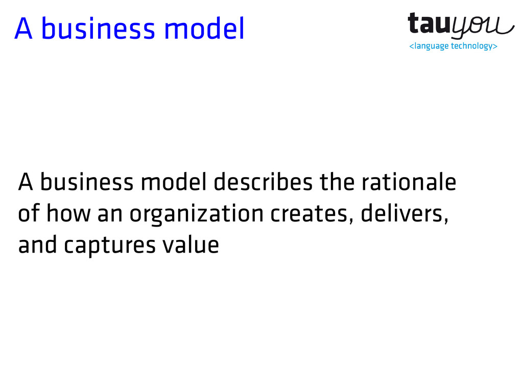 A business model A business model describes the...