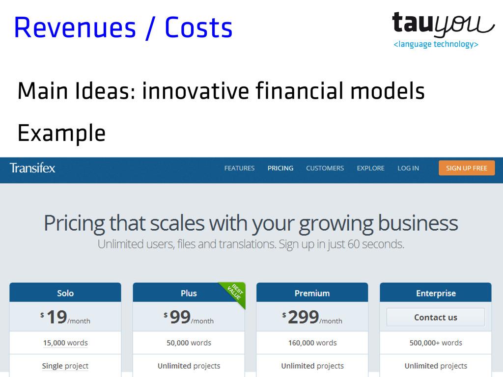 Revenues / Costs Main Ideas: innovative financi...