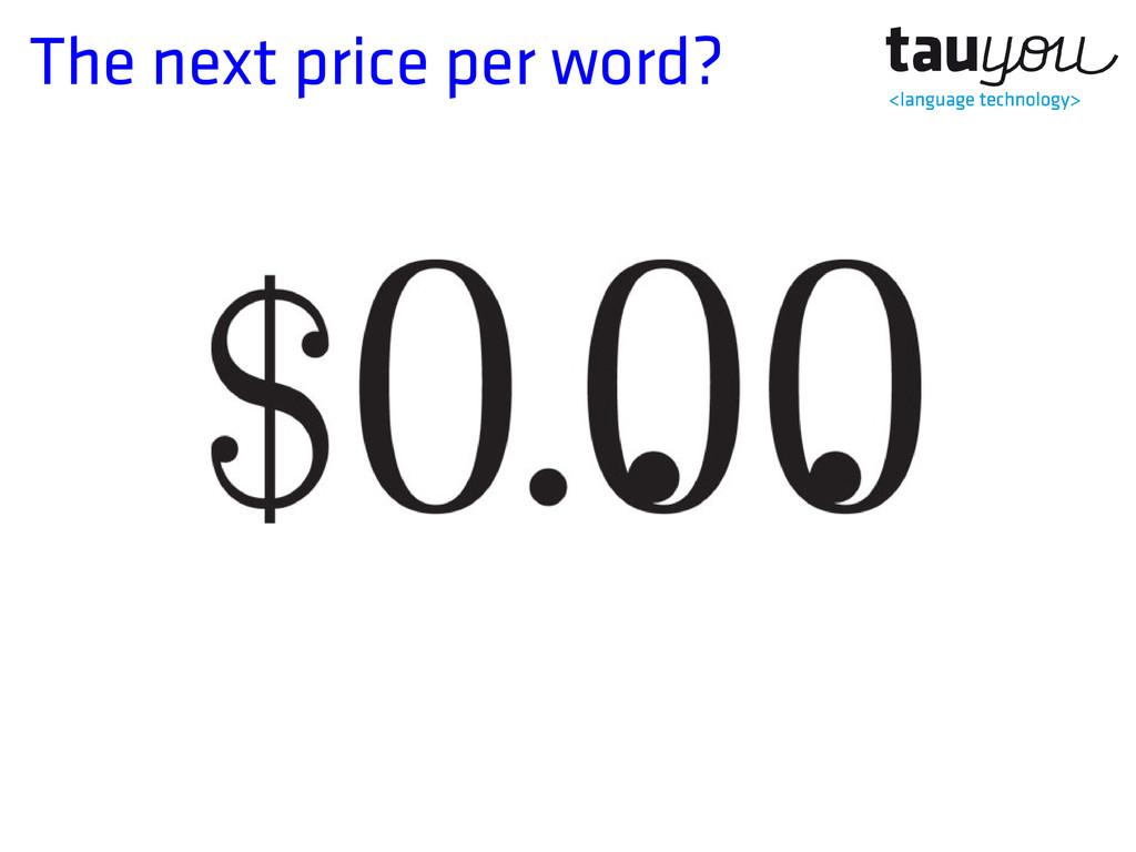 The next price per word?