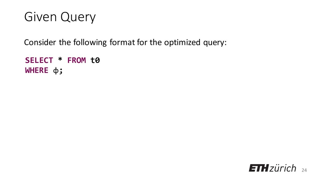24 Given Query Consider the following format fo...