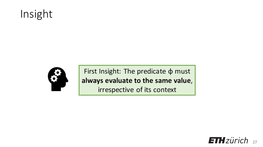 27 Insight First Insight: The predicate φ must ...