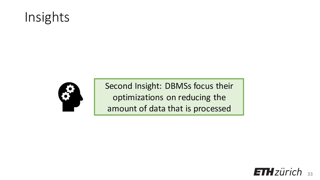 33 Insights Second Insight: DBMSs focus their o...