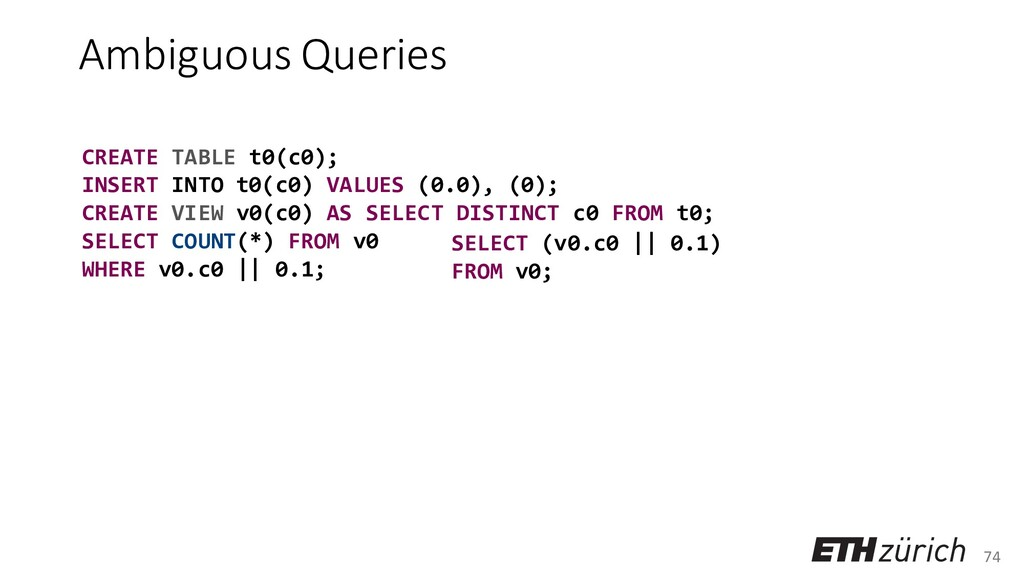 74 Ambiguous Queries CREATE TABLE t0(c0); INSER...