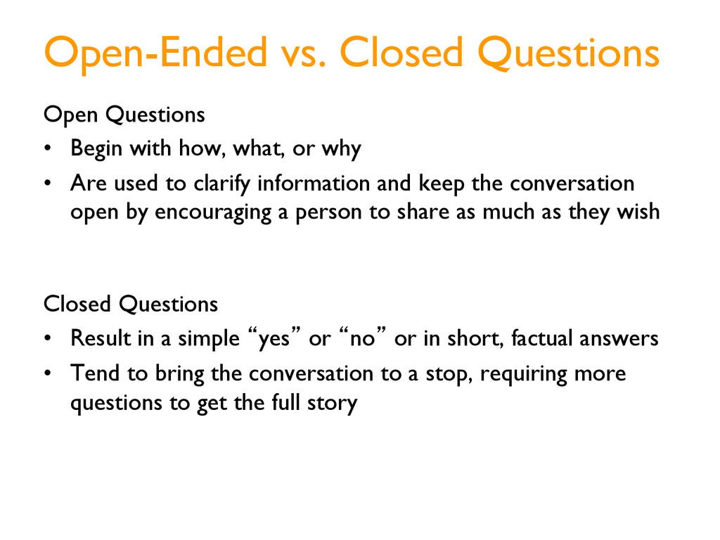 Open-Ended vs. Closed Questions Open Questions ...