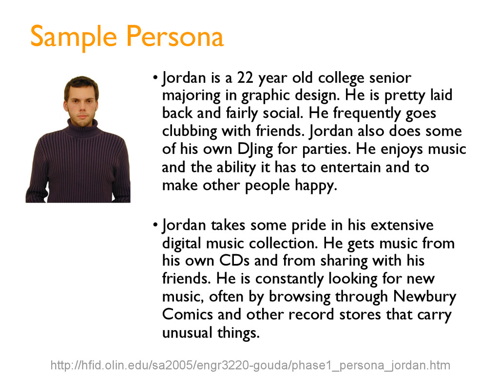 Sample Persona • Jordan is a 22 year old colleg...