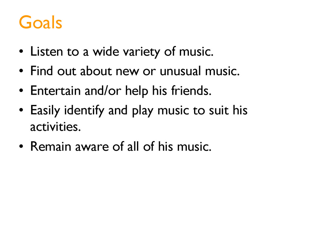 Goals • Listen to a wide variety of music. • ...