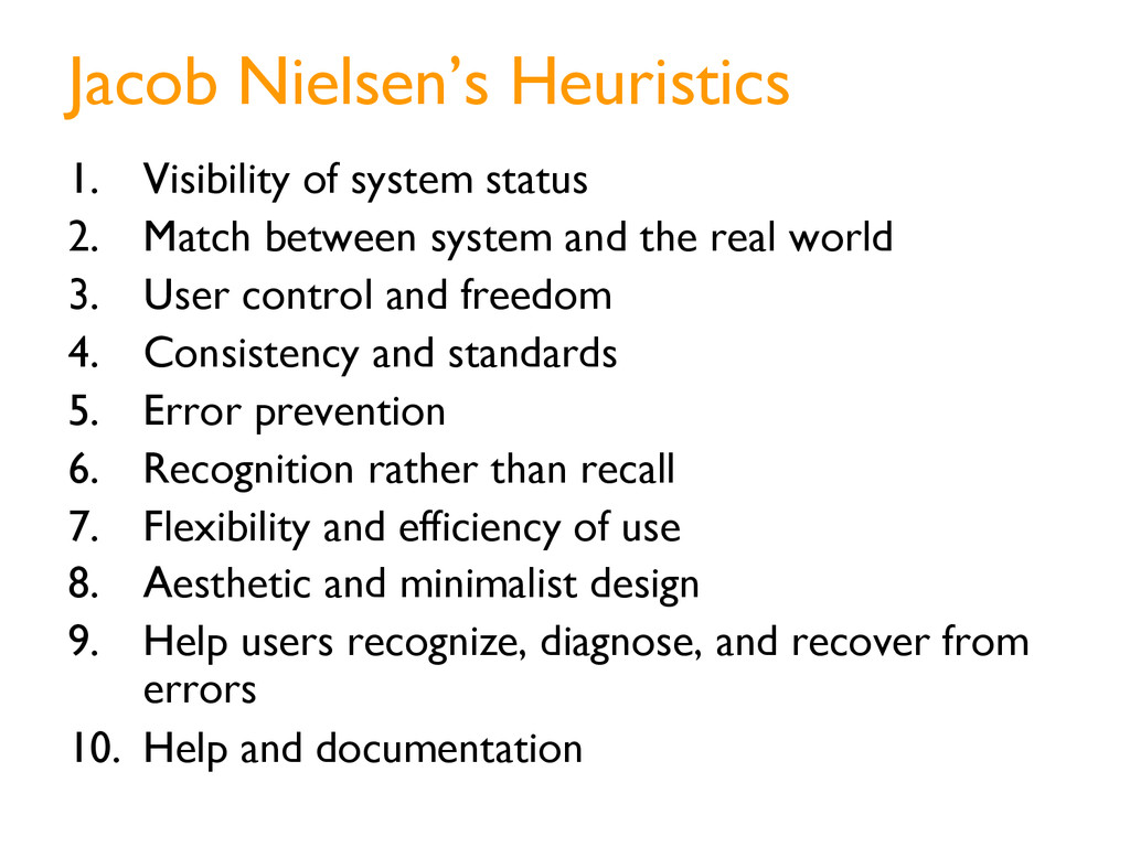 Jacob Nielsen's Heuristics 1. Visibility of sy...