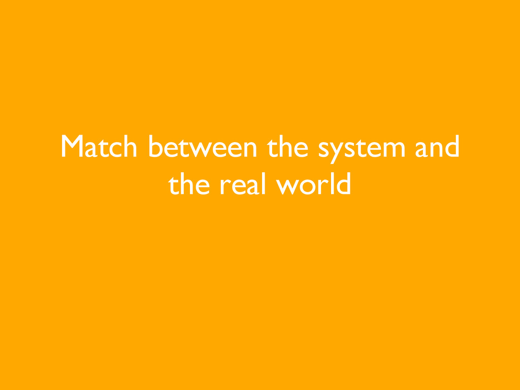 Match between the system and the real world